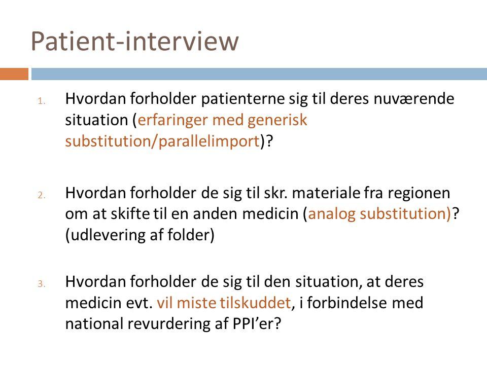 Patient-interview Hvordan forholder patienterne sig til deres nuværende situation (erfaringer med generisk substitution/parallelimport)