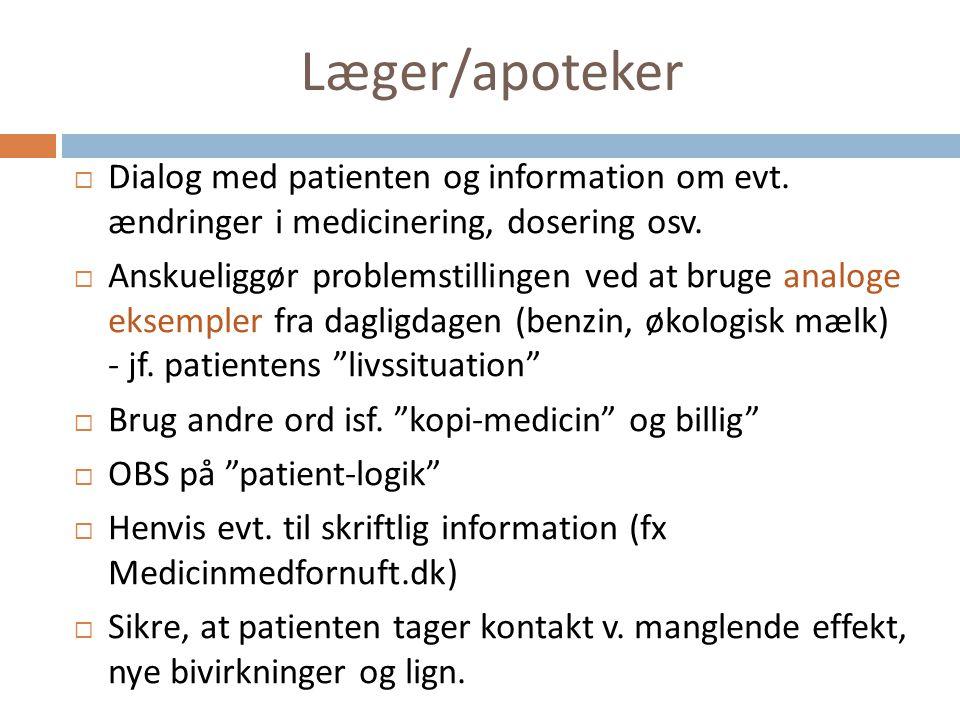 Læger/apoteker Dialog med patienten og information om evt. ændringer i medicinering, dosering osv.