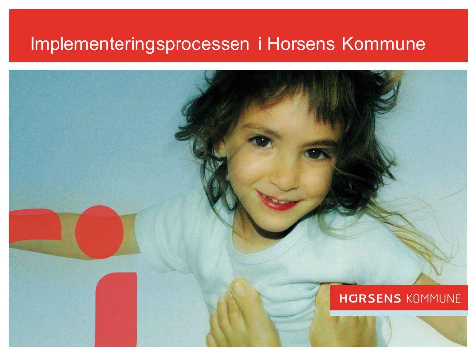 Implementeringsprocessen i Horsens Kommune