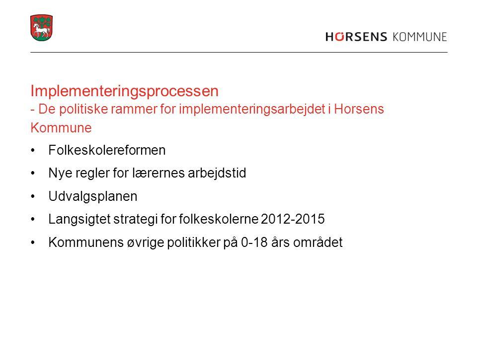 Implementeringsprocessen - De politiske rammer for implementeringsarbejdet i Horsens Kommune