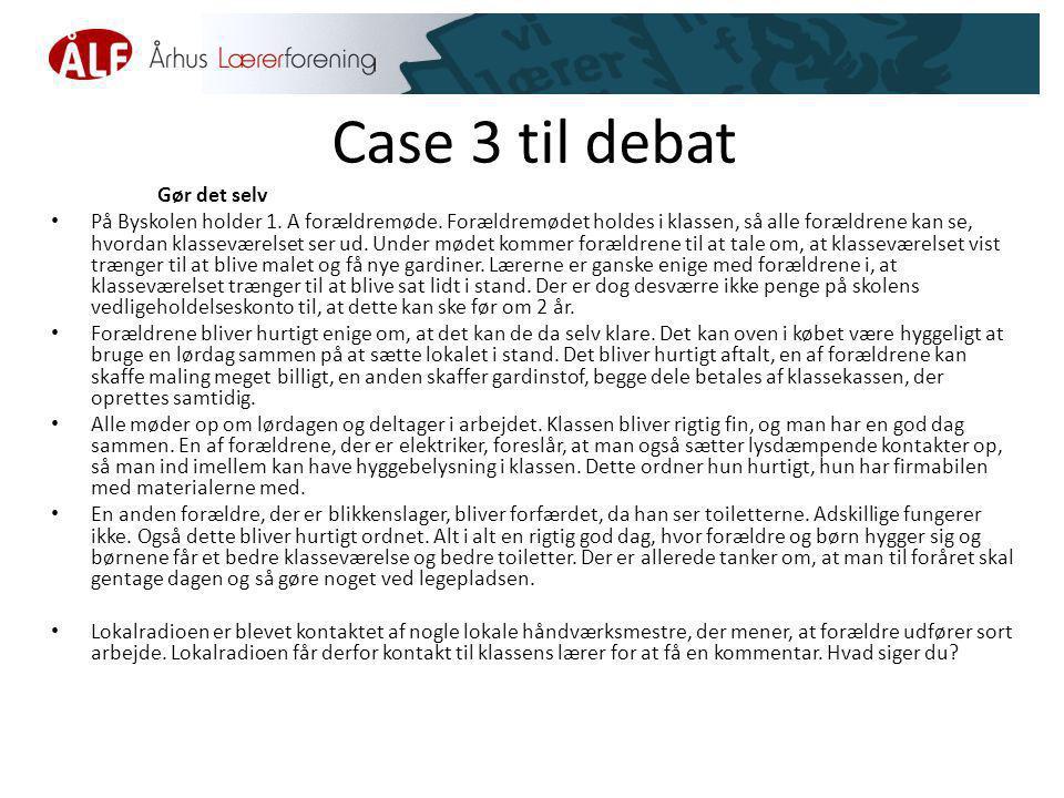 Case 3 til debat Gør det selv