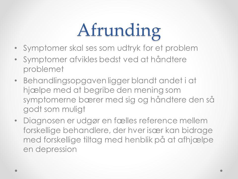 Afrunding Symptomer skal ses som udtryk for et problem