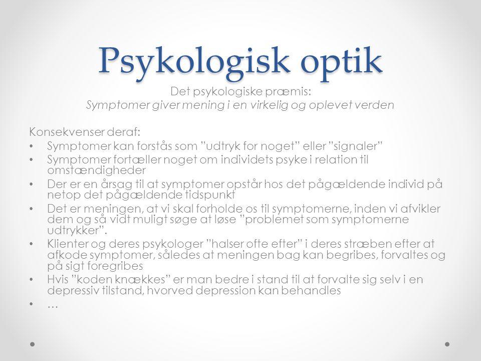 Psykologisk optik Det psykologiske præmis: