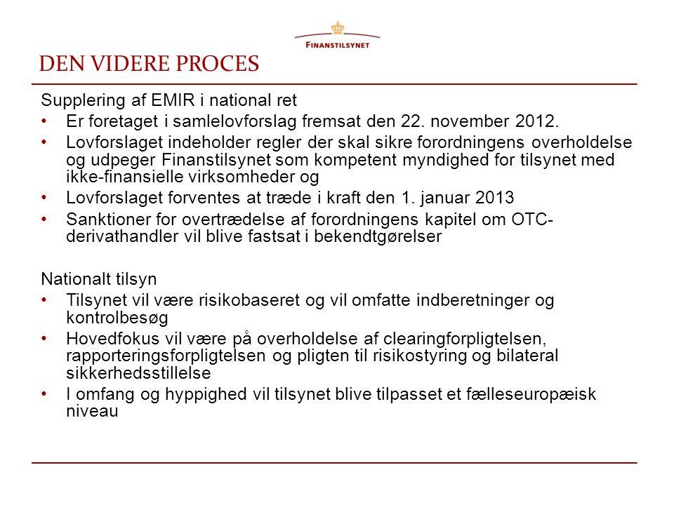 DEN VIDERE PROCES Supplering af EMIR i national ret
