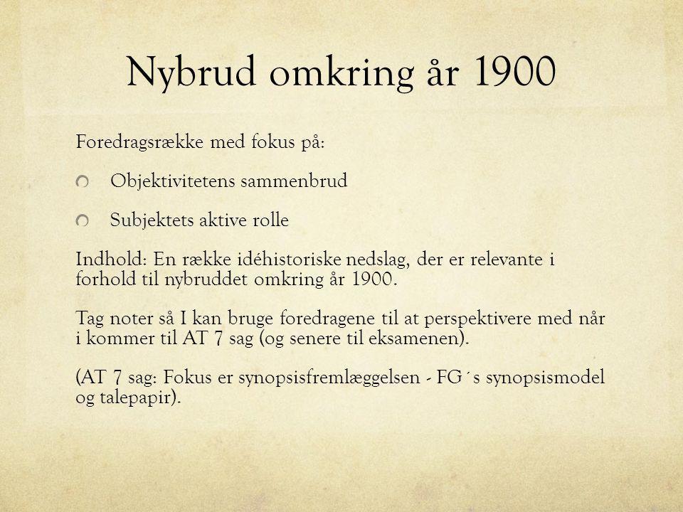Nybrud omkring år 1900 Foredragsrække med fokus på: