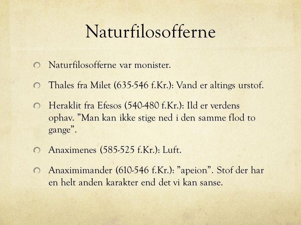 Naturfilosofferne Naturfilosofferne var monister.
