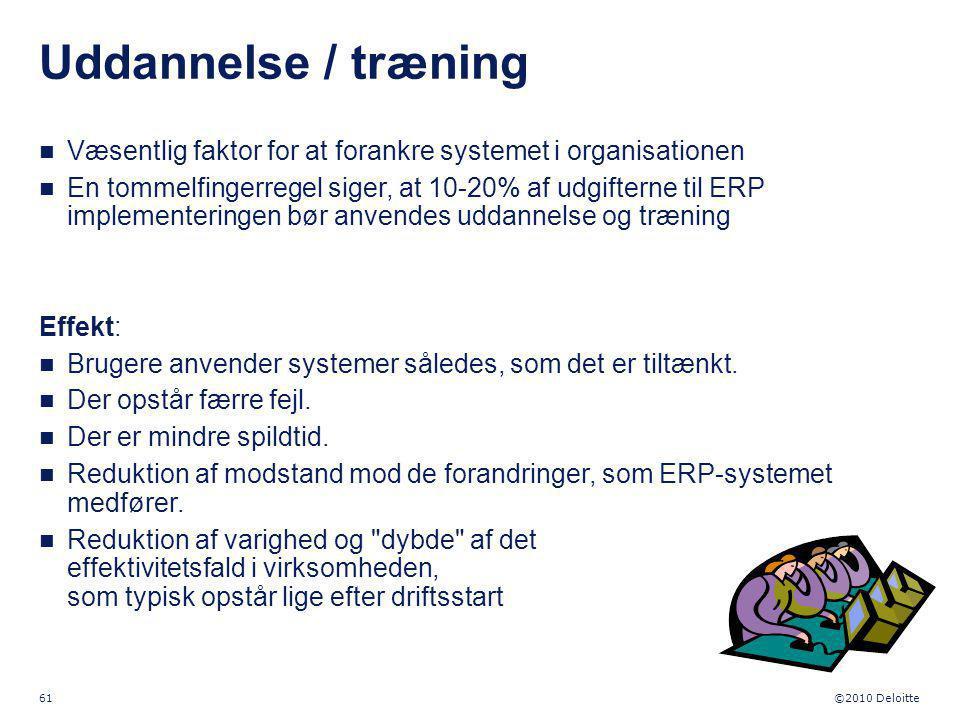 Uddannelse / træning Væsentlig faktor for at forankre systemet i organisationen.