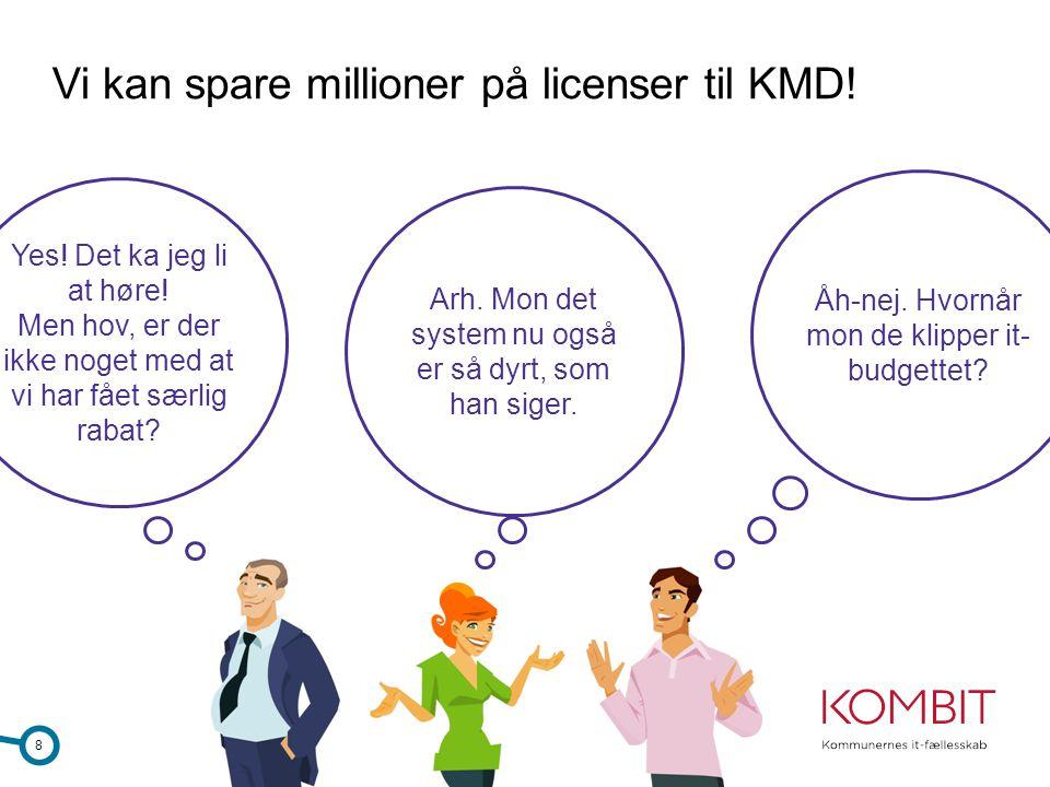 Vi kan spare millioner på licenser til KMD!