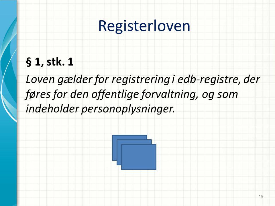 02-04-2017 Registerloven. § 1, stk. 1.