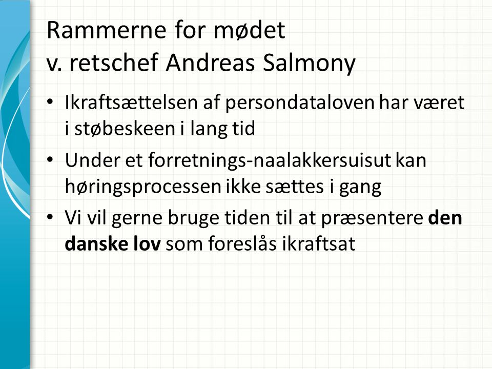 Rammerne for mødet v. retschef Andreas Salmony
