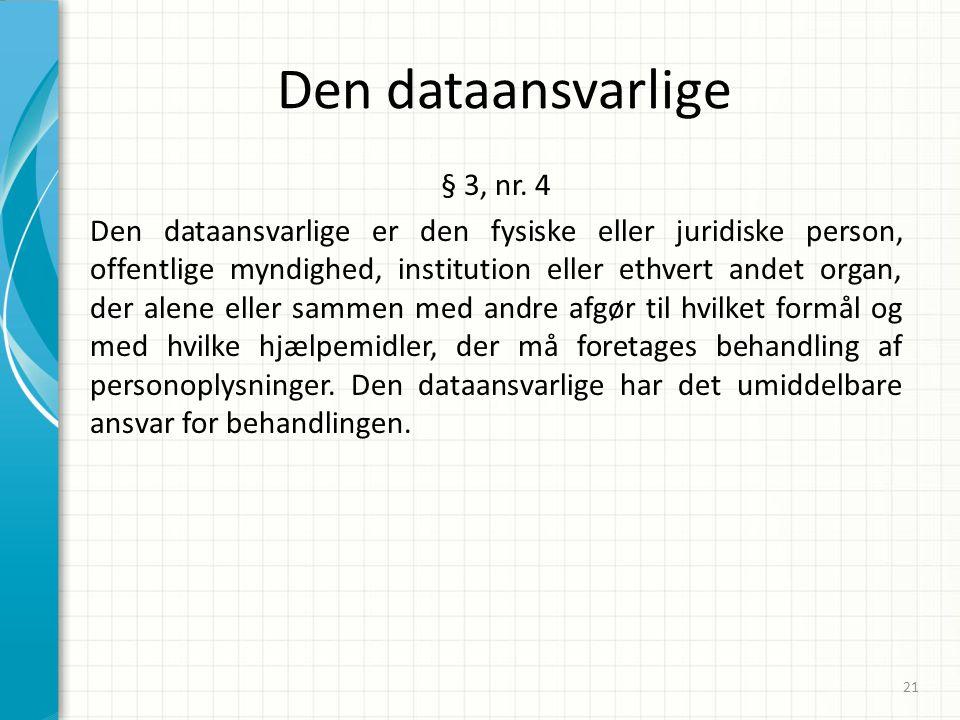 Den dataansvarlige § 3, nr. 4