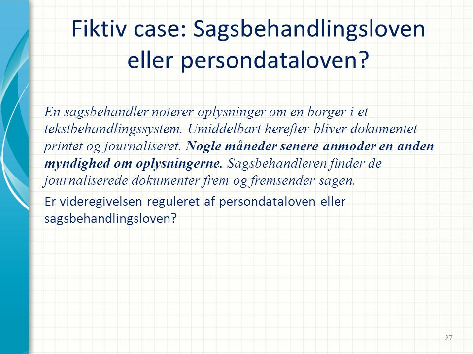 Fiktiv case: Sagsbehandlingsloven eller persondataloven