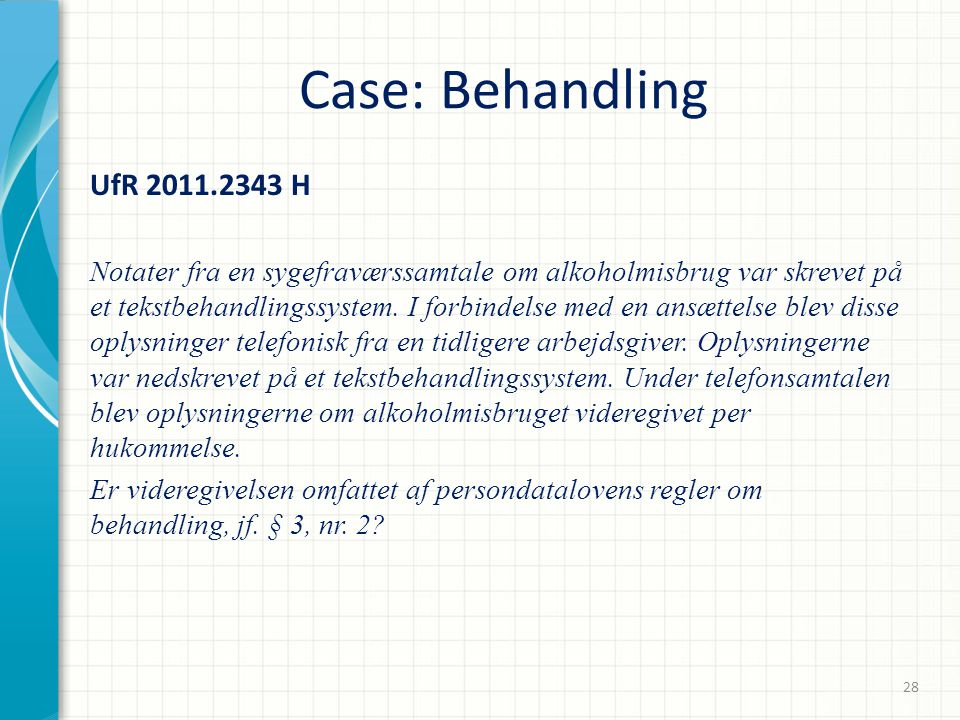 02-04-2017 Case: Behandling. UfR 2011.2343 H.