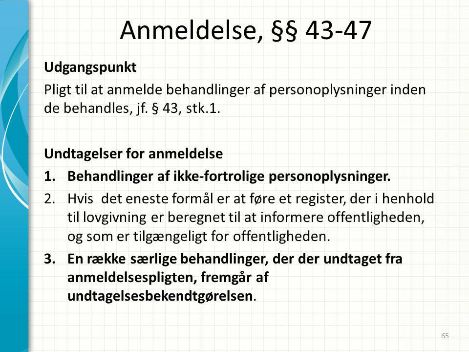 Anmeldelse, §§ 43-47 Udgangspunkt