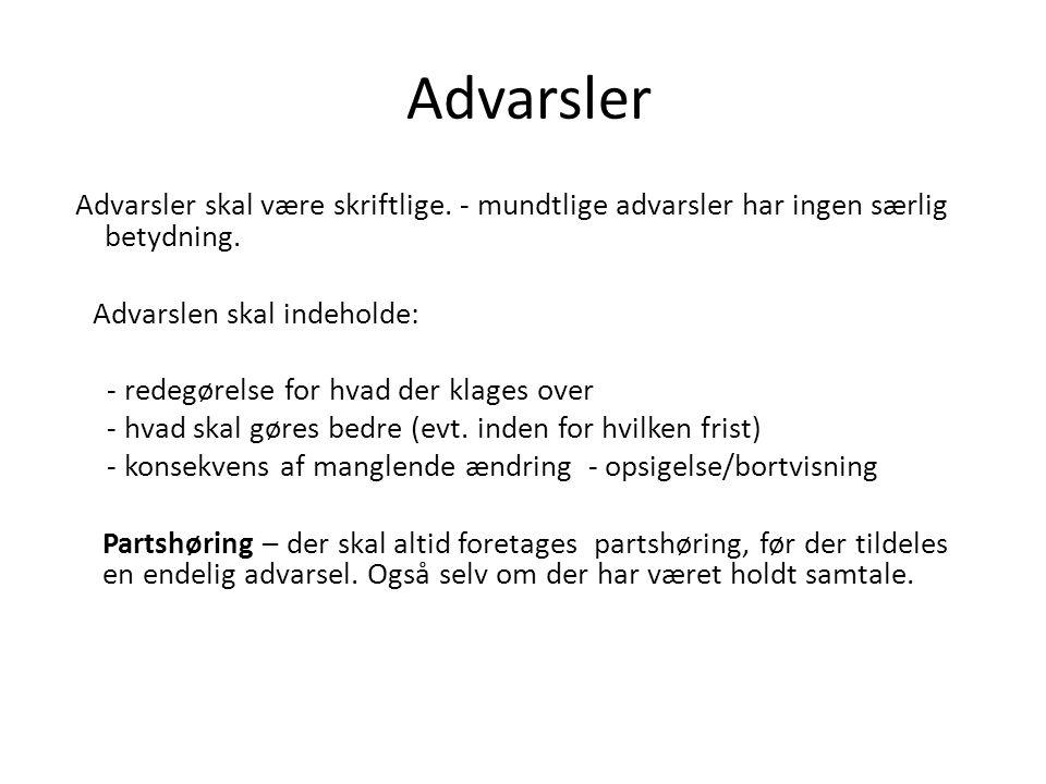 Advarsler Advarsler skal være skriftlige. - mundtlige advarsler har ingen særlig betydning. Advarslen skal indeholde: