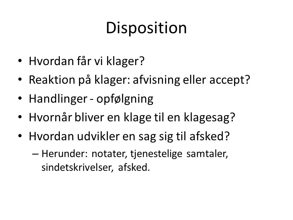 Disposition Hvordan får vi klager