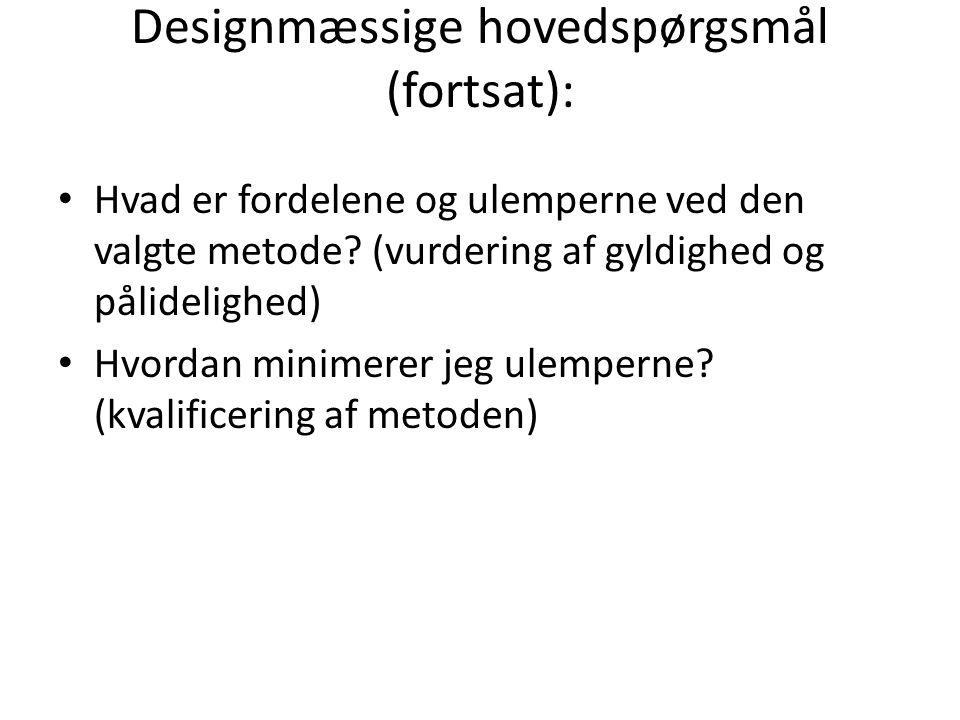 Designmæssige hovedspørgsmål (fortsat):