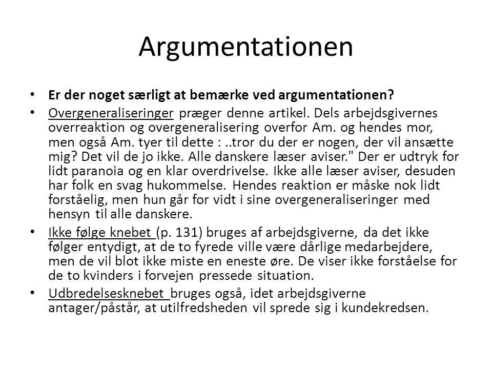 Argumentationen Er der noget særligt at bemærke ved argumentationen