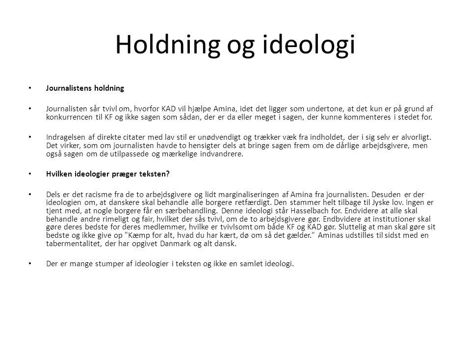 Holdning og ideologi Journalistens holdning