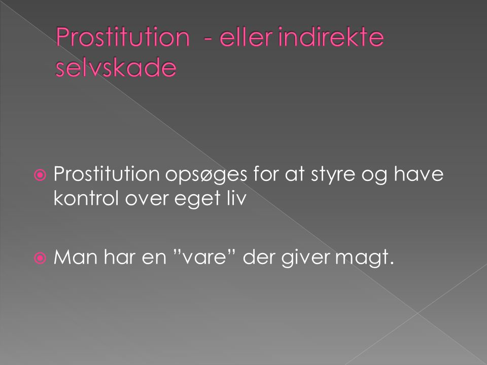 Prostitution - eller indirekte selvskade