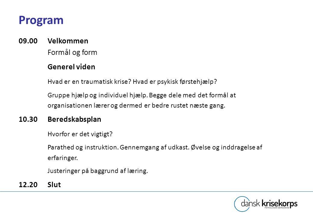 Program 09.00 Velkommen Formål og form Generel viden