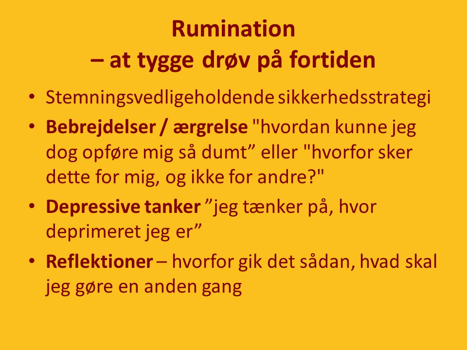 Rumination – at tygge drøv på fortiden