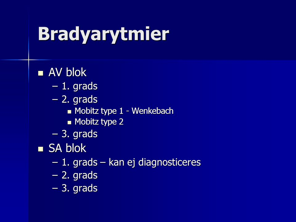 Bradyarytmier AV blok SA blok 1. grads 2. grads 3. grads