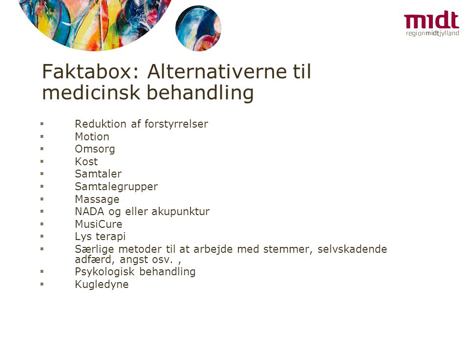 Faktabox: Alternativerne til medicinsk behandling