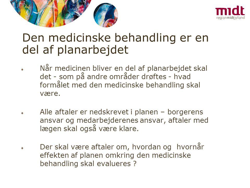 Den medicinske behandling er en del af planarbejdet