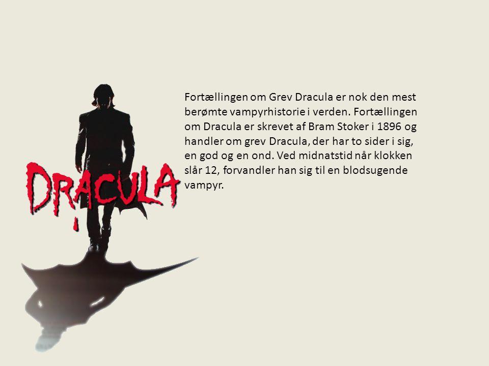 Fortællingen om Grev Dracula er nok den mest berømte vampyrhistorie i verden.
