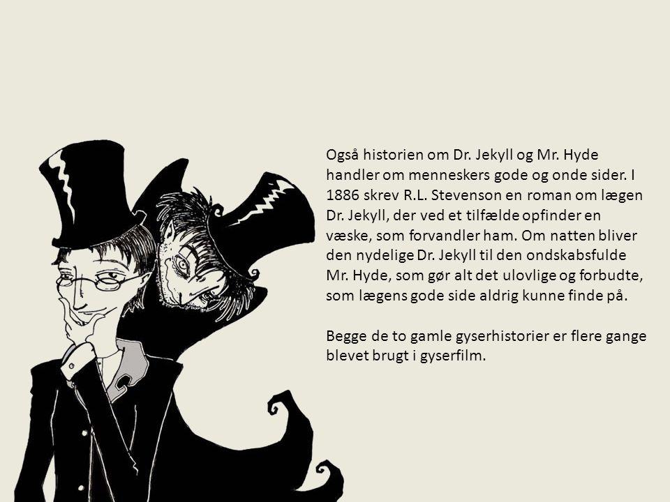 Også historien om Dr. Jekyll og Mr