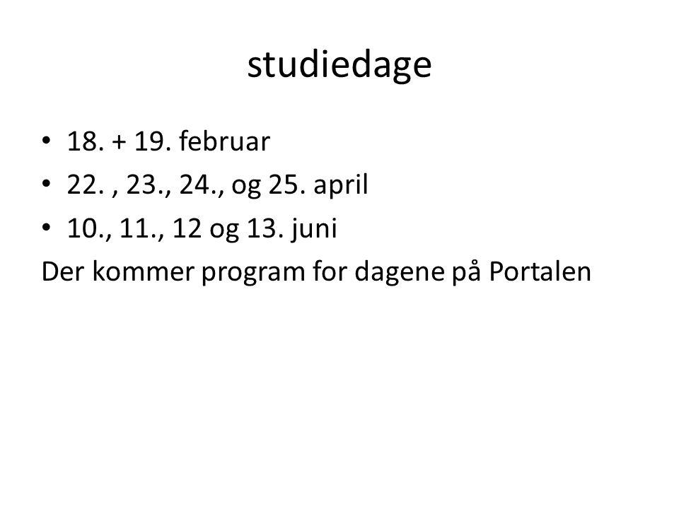 studiedage 18. + 19. februar 22. , 23., 24., og 25. april
