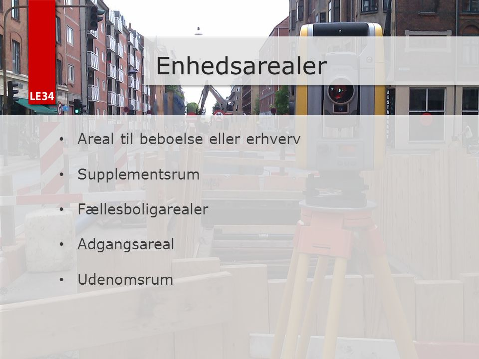 Enhedsarealer Areal til beboelse eller erhverv Supplementsrum