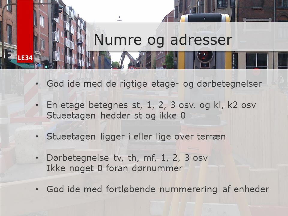 Numre og adresser God ide med de rigtige etage- og dørbetegnelser