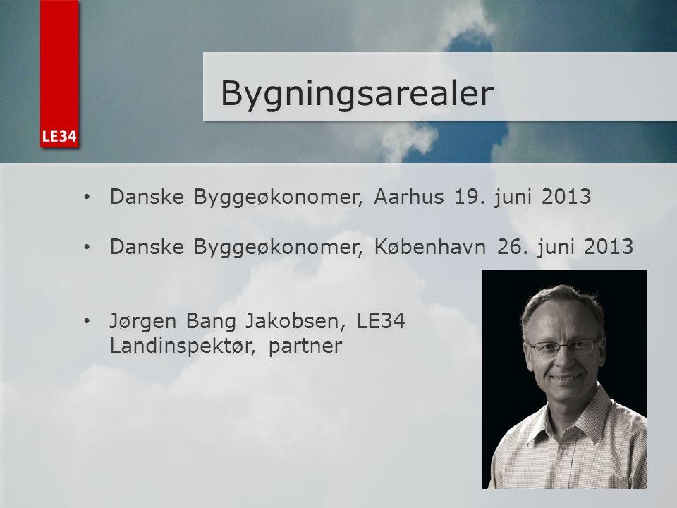 Bygningsarealer Danske Byggeøkonomer, Aarhus 19. juni 2013