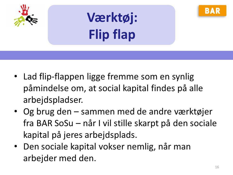 Værktøj: Flip flap. Lad flip-flappen ligge fremme som en synlig påmindelse om, at social kapital findes på alle arbejdspladser.
