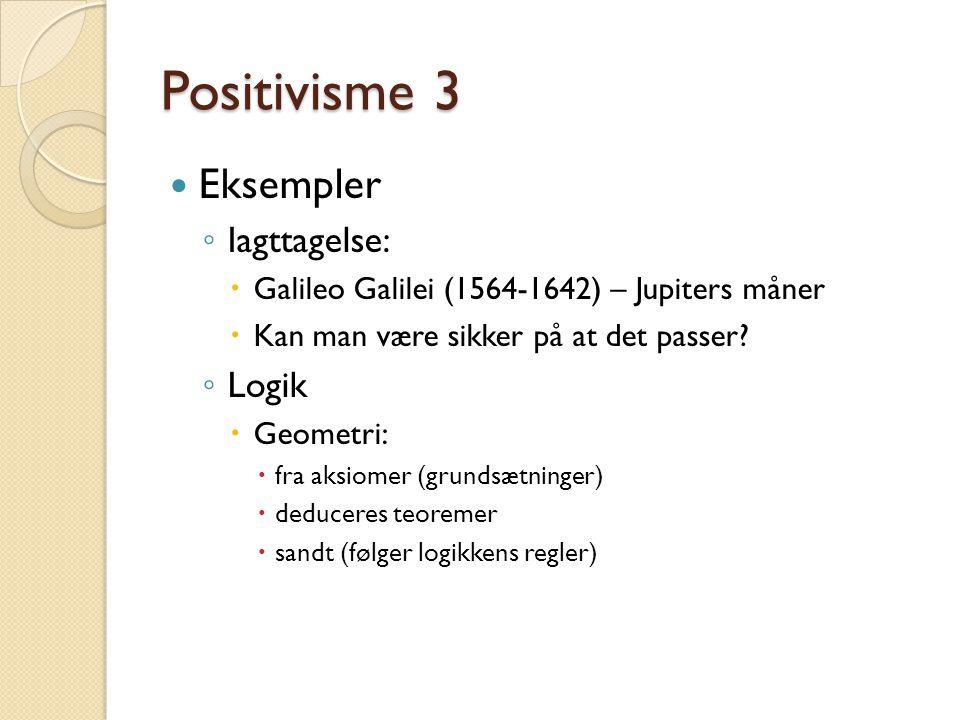 Positivisme 3 Eksempler Iagttagelse: Logik