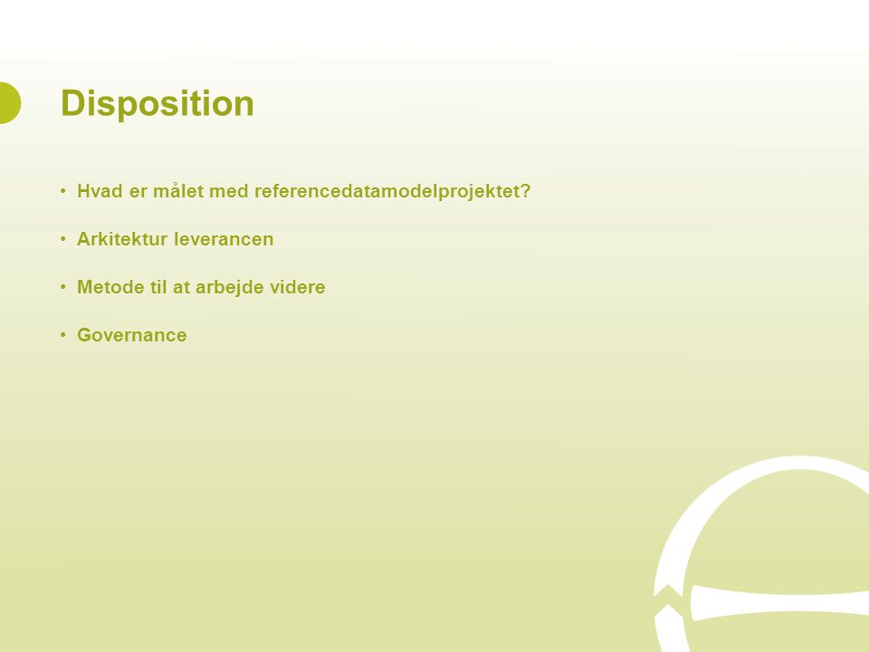 Disposition Hvad er målet med referencedatamodelprojektet