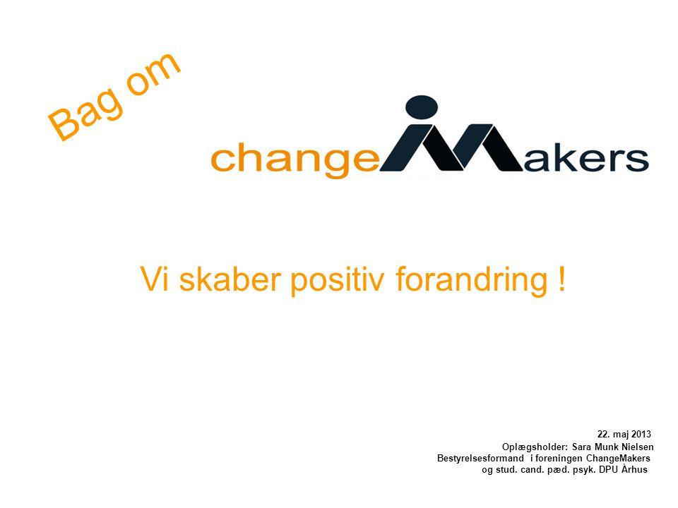 Vi skaber positiv forandring !