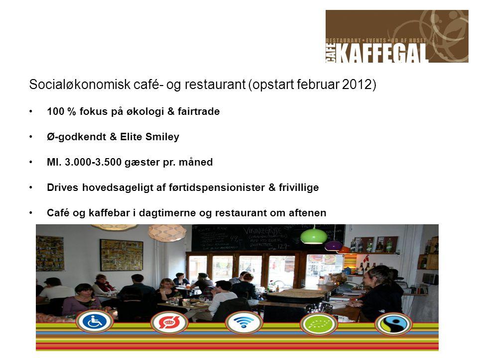 Socialøkonomisk café- og restaurant (opstart februar 2012)