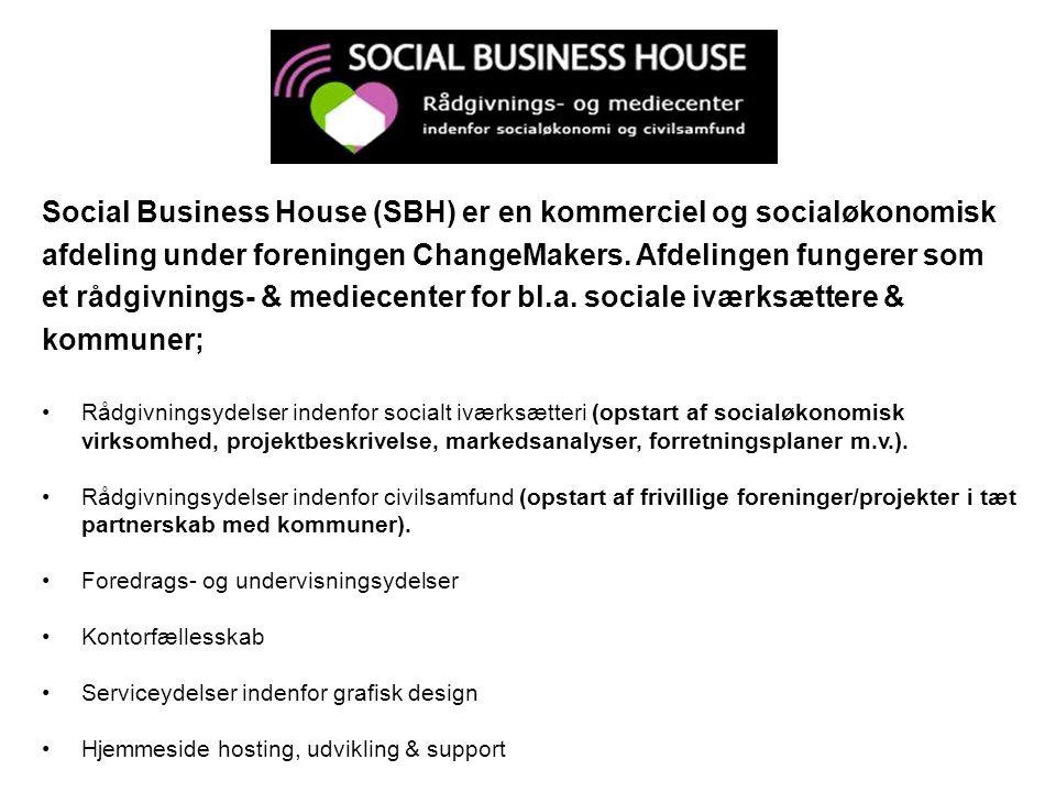 Social Business House (SBH) er en kommerciel og socialøkonomisk
