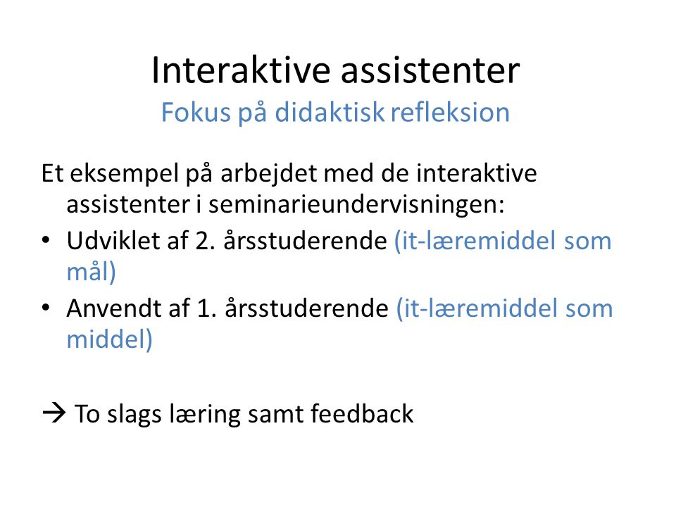 Interaktive assistenter Fokus på didaktisk refleksion