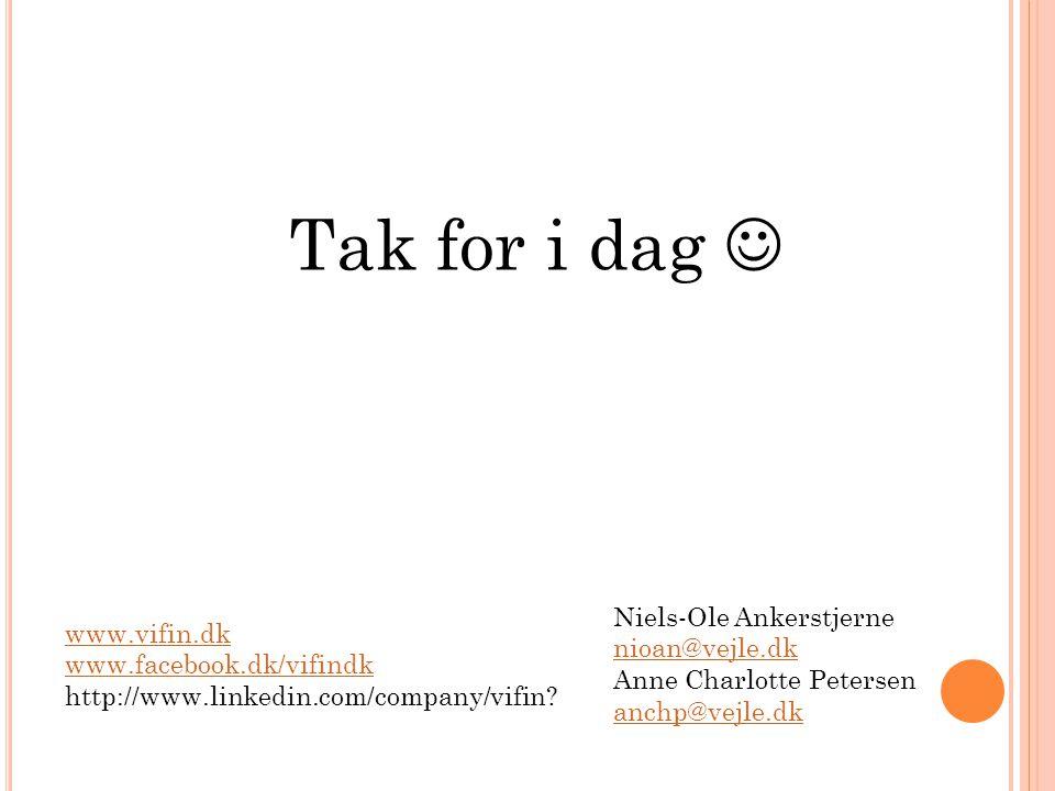 Tak for i dag  Niels-Ole Ankerstjerne www.vifin.dk nioan@vejle.dk