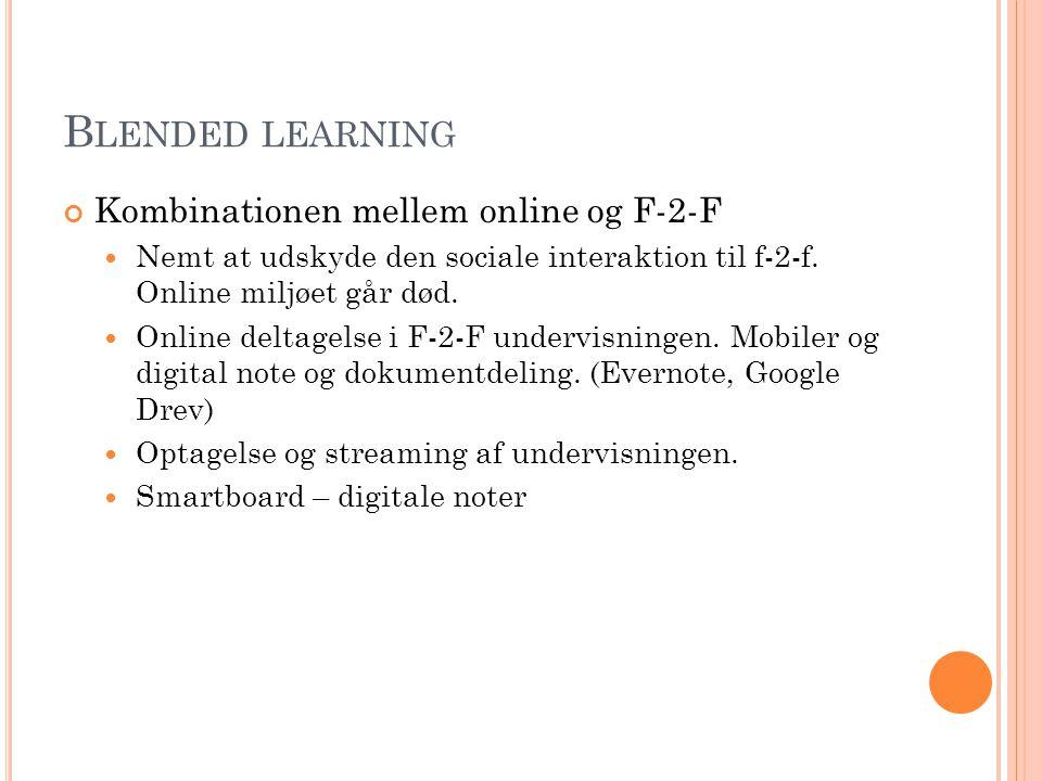 Blended learning Kombinationen mellem online og F-2-F
