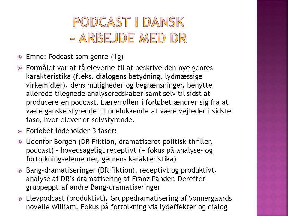 Podcast i dansk – arbejde med DR