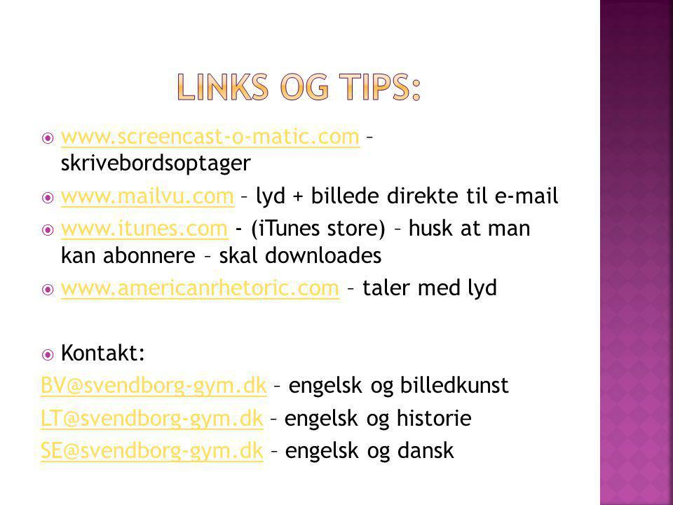 Links og tips: www.screencast-o-matic.com – skrivebordsoptager