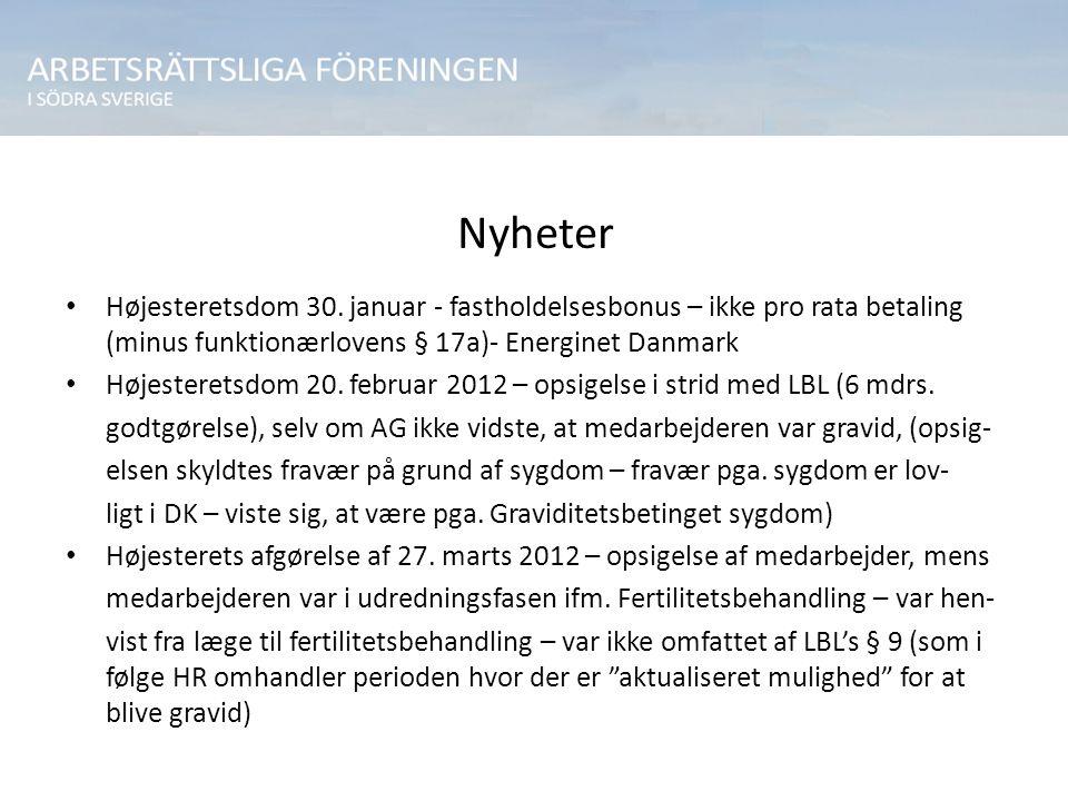 Nyheter Højesteretsdom 30. januar - fastholdelsesbonus – ikke pro rata betaling (minus funktionærlovens § 17a)- Energinet Danmark.