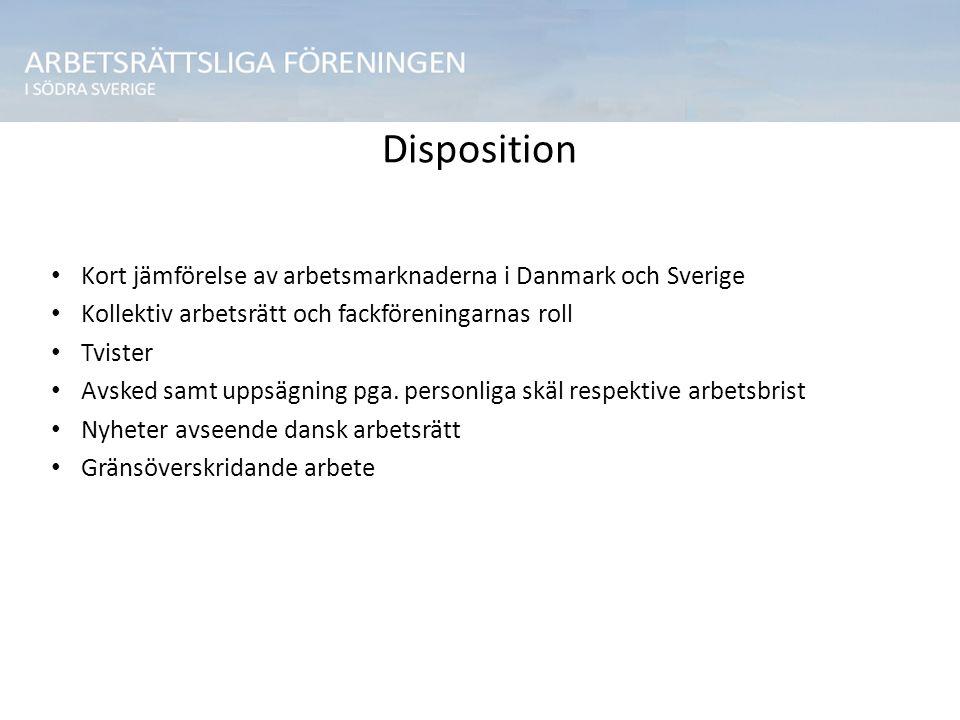 Disposition Kort jämförelse av arbetsmarknaderna i Danmark och Sverige