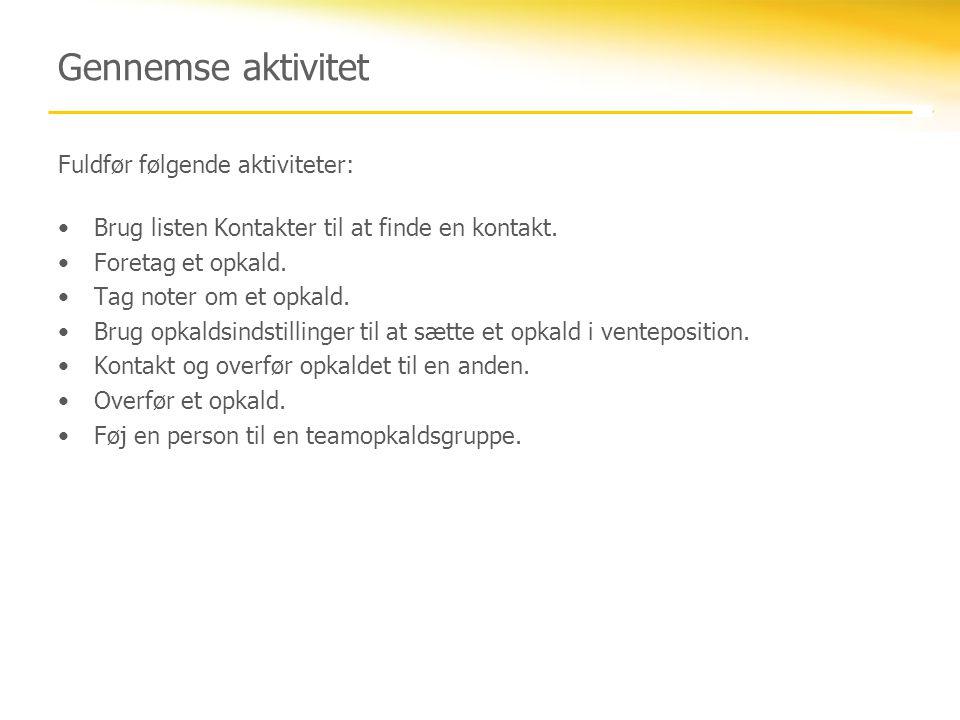 Gennemse aktivitet Fuldfør følgende aktiviteter: