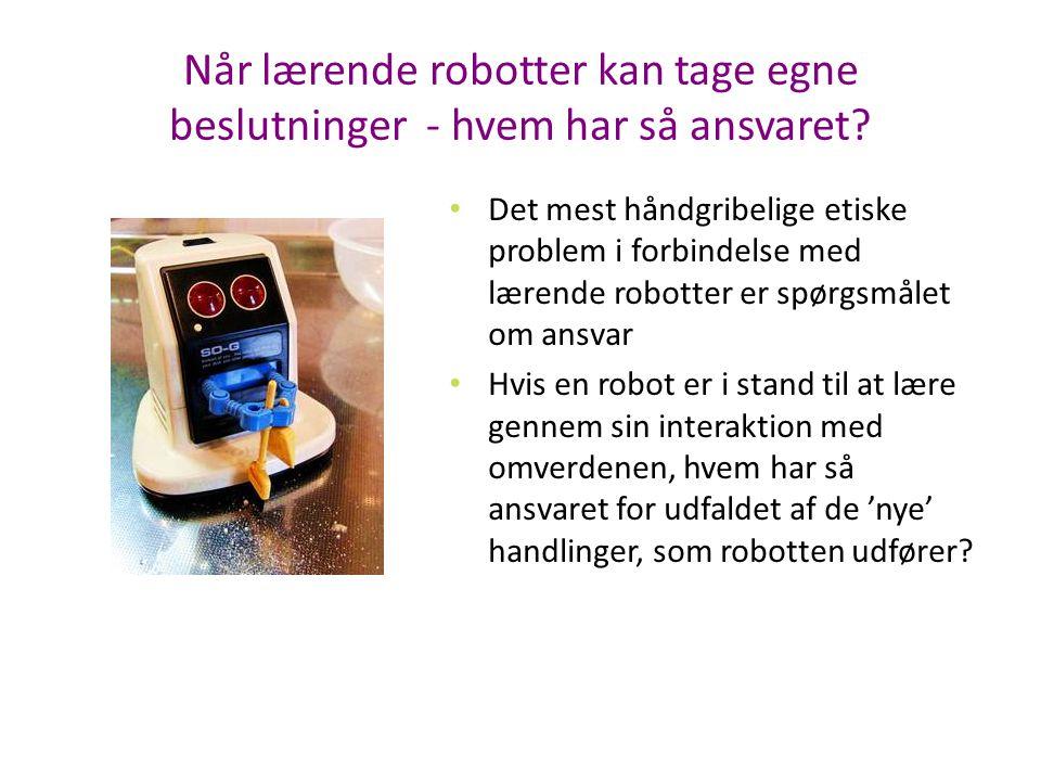 Når lærende robotter kan tage egne beslutninger - hvem har så ansvaret